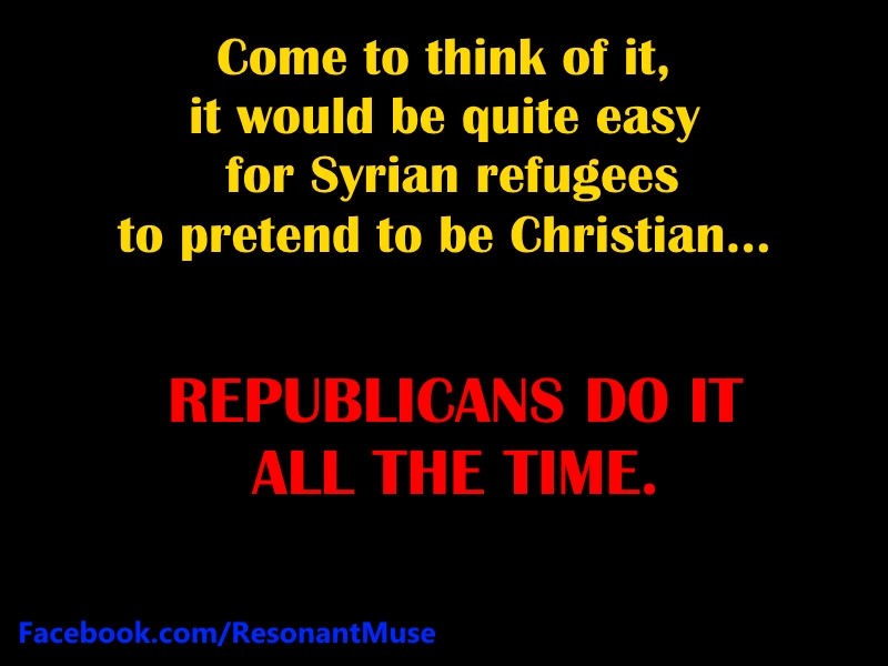 Syrian Refugees - Republicans Pretend Christians